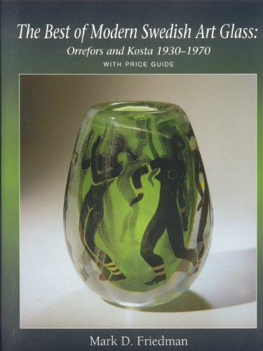 9780977779802: The Best of Modern Swedish Art Glass: Orrefors and Kosta 1930-1970