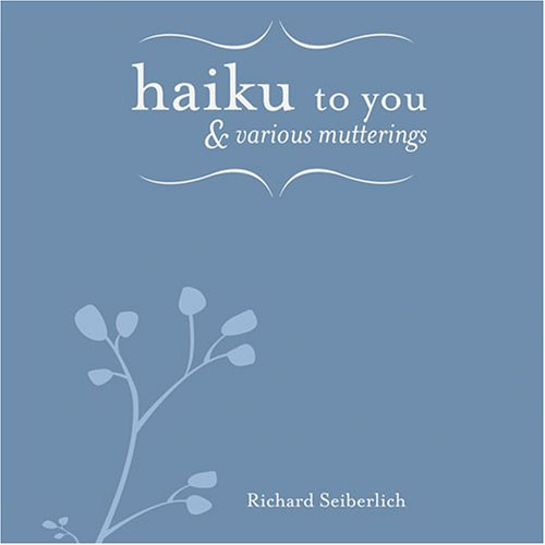 9780977783403: Haiku to you & various mutterings