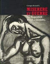 9780977783908: Georges Rouault's Miserere et Guerre: This Anguished World of Shadows