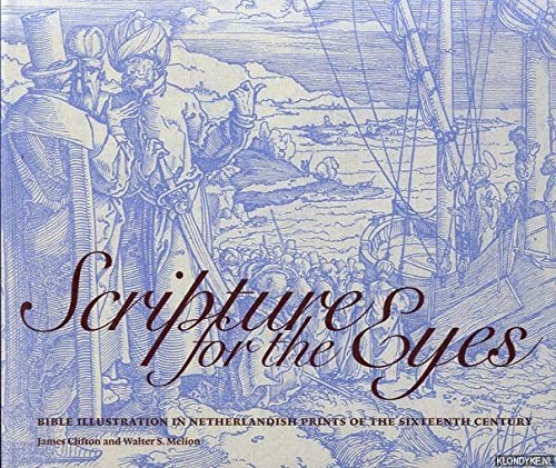9780977783939: Scripture for the Eyes: Bible Illustration in Netherlandish Prints of the Sixteenth Century