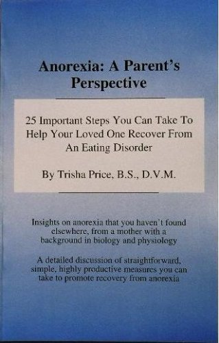 Anorexia: A Parent's Perspective - 25 Important: B.S. Trisha Price