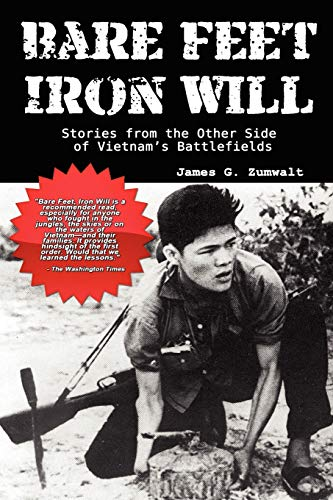 9780977788439: Bare Feet, Iron Will ~ Stories from the Other Side of Vietnam's Battlefields