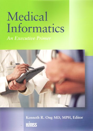 Medical Informatics: An Executive Primer: et al.