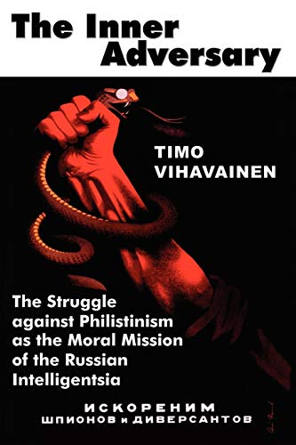 9780977790821: The Inner Adversary: The Struggle Against Philistinism as the Moral Mission of the Russian Intelligentsia