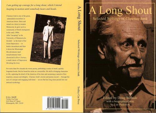 Long Shout Selected Writings of Clarence Jonk: Doug Wilhide