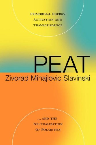 9780977791705: Peat: Primordial Energy Activation and Transcendence and the Neutralization of Polarities