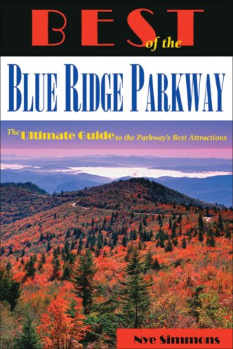 9780977793396: Best of the Blue Ridge Parkway: The Ultimate Guide to the Parkway's Best Attractions