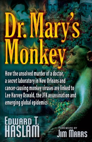 Dr. Mary's Monkey: How the Unsolved Murder of a Doctor, a Secret Laboratory in New Orleans and Ca...