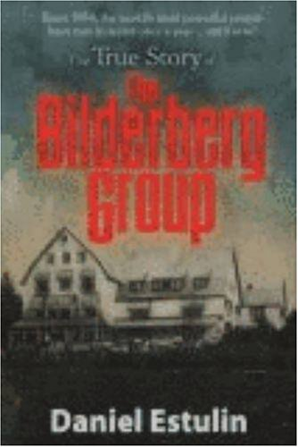 The True Story of the Bilderberg Group: Daniel Estulin