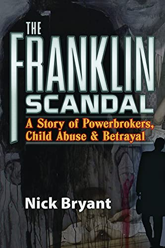 9780977795352: The Franklin Scandal: A Story of Powerbrokers, Child Abuse & Betrayal