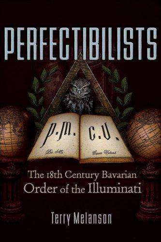 Perfectibilists: The 18th Century Bavarian Order of: Melanson, Terry