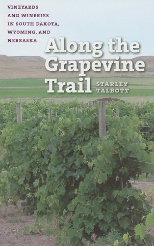 9780977795574: Along the Grapevine Trail: Vineyards and Wineries in South Dakota, Wyoming, and Nebraska