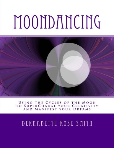 9780977799008: Moondancing: Using the cycles of the moon to supercharge your creativity and manifest your dreams