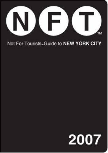 9780977803118: Not for Tourists 2007 Guide to New York City