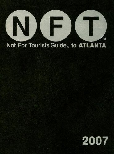 9780977803187: Not for Tourists Guide to Atlanta 2007 (Not for Tourists)