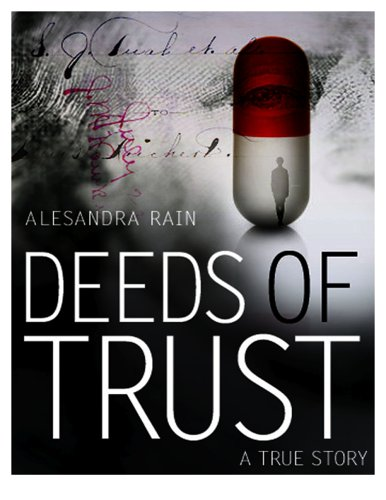 Deeds of Trust (A True Story, Volume: Alesandra Rain, Alesandra