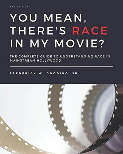 9780977804870: You Mean, There's RACE in My Movie?: The Complete Guide for Understanding Race in Mainstream Hollywood