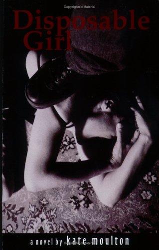 9780977807802: Disposable Girl: A Novel