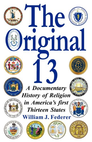 9780977808526: The Original 13: A Documentary History of Religion in America's First Thirteen States