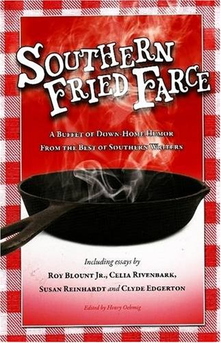 Southern Fried Farce: A Buffet of Down-Home: Henry Oehmig
