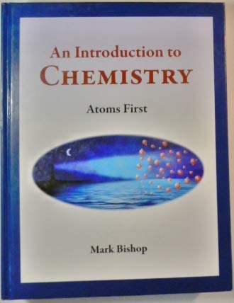 Introduction to Chemistry - Atoms First: Mark Bishop