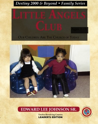 Little Angels Club: Our Children Are the: Johnson Sr., Edward