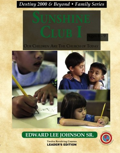 Sunshine Club I: Our Children Are the: Edward Lee Johnson