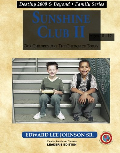 Sunshine Club II: Our Children Are the: Edward Lee Johnson