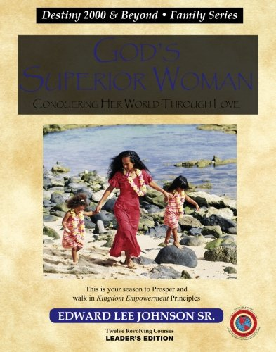 God's Superior Woman: Conquering Her World through: Edward Lee Johnson