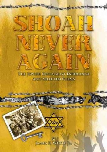 Shoah Never Again: The Jewish Holocaust Experience: James E., Jr.
