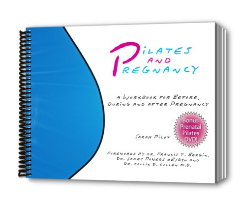 9780977815005: Pilates and Pregnancy: A Workbook for Before, During and After Pregnancy w/ DVD