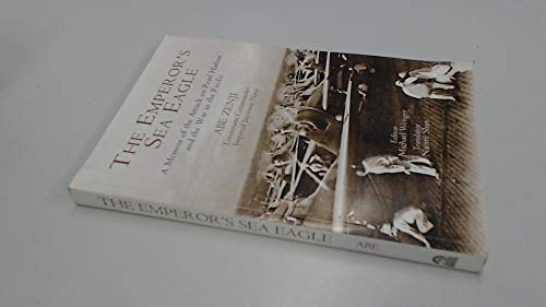 9780977818303: The Emperor's Sea Eagle A Memoir of the Attack on Pearl Harbor and the War in the Pacific