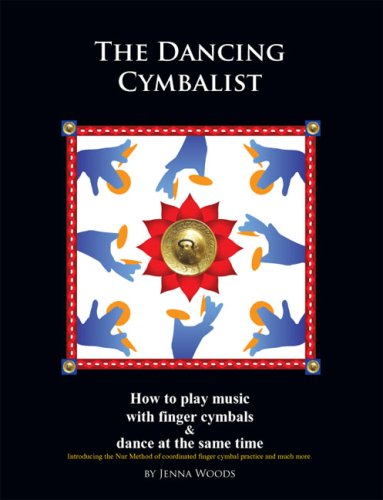 The Dancing Cymbalist - How to play music with finger cymbals & dance at the same time: Jenna ...