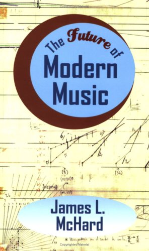 9780977819508: The Future of Modern Music