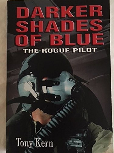 9780977821303: Darker Shades of Blue: The Rogue Pilot