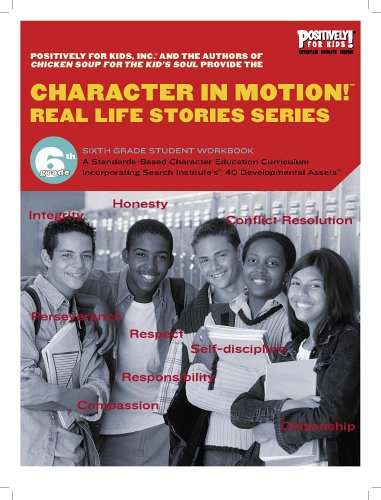 9780977823734: Character in Motion! (Real Life Stories Series, 6th Grade Student Workbook)