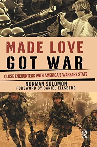 Made Love, Got War: Close Encounters with Americas Warfare State: Solomon, Norman