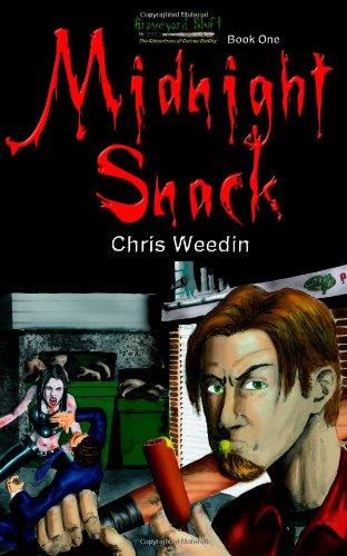Midnight Snack (Graveyard Shift: the Adventures of: Chris Weedin