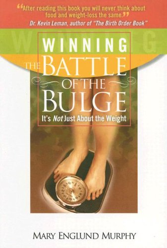 Winning the Battle of the Bulge: It's Not Just about the Weight: Mary Englund Murphy