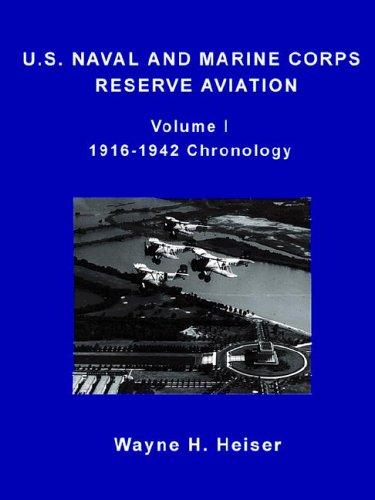 9780977826704: U.S. Naval and Marine Corps Reserve Aviation, Volume I, 1916-1942 Chronology