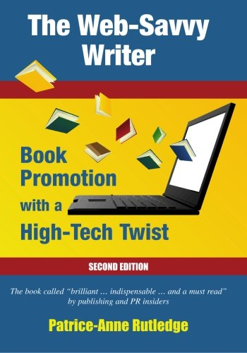9780977830428: The Web-Savvy Writer: Book Promotion With A High-Tech Twist, Second Edition