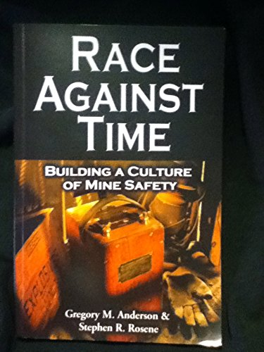 Race Against Time: Buildinga Culture of Mine: Anderson, Gregory M.;