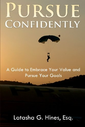 9780977832293: Pursue Confidently: A Guide to Embrace Your Value and Pursue Your Goal