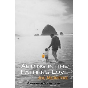Abiding in the Father's Love: McIntyre, Joe