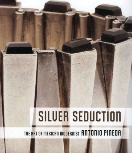 9780977834402: Silver Seduction: The Art of Mexican Modernist Antonio Pineda