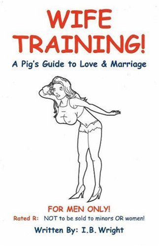 9780977835676: Wife Training: A Pig's Guide to Love & Marriage