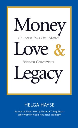 9780977836833: Money Love & Legacy: Conversations That Matter Between Generations