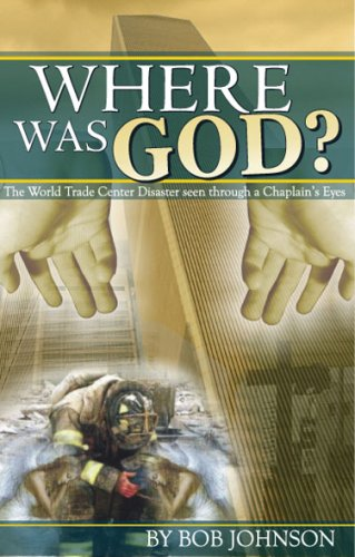 9780977843909: Where was God? The World Trade Center Disaster as seen through a Chaplain's Eyes