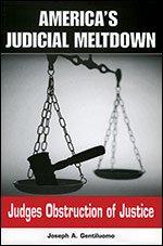 9780977848102: America's Judicial Meltdown