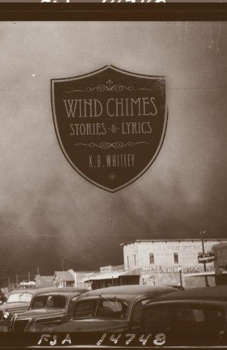 Wind Chimes - Stories & Lyrics: Whitley, K. B.